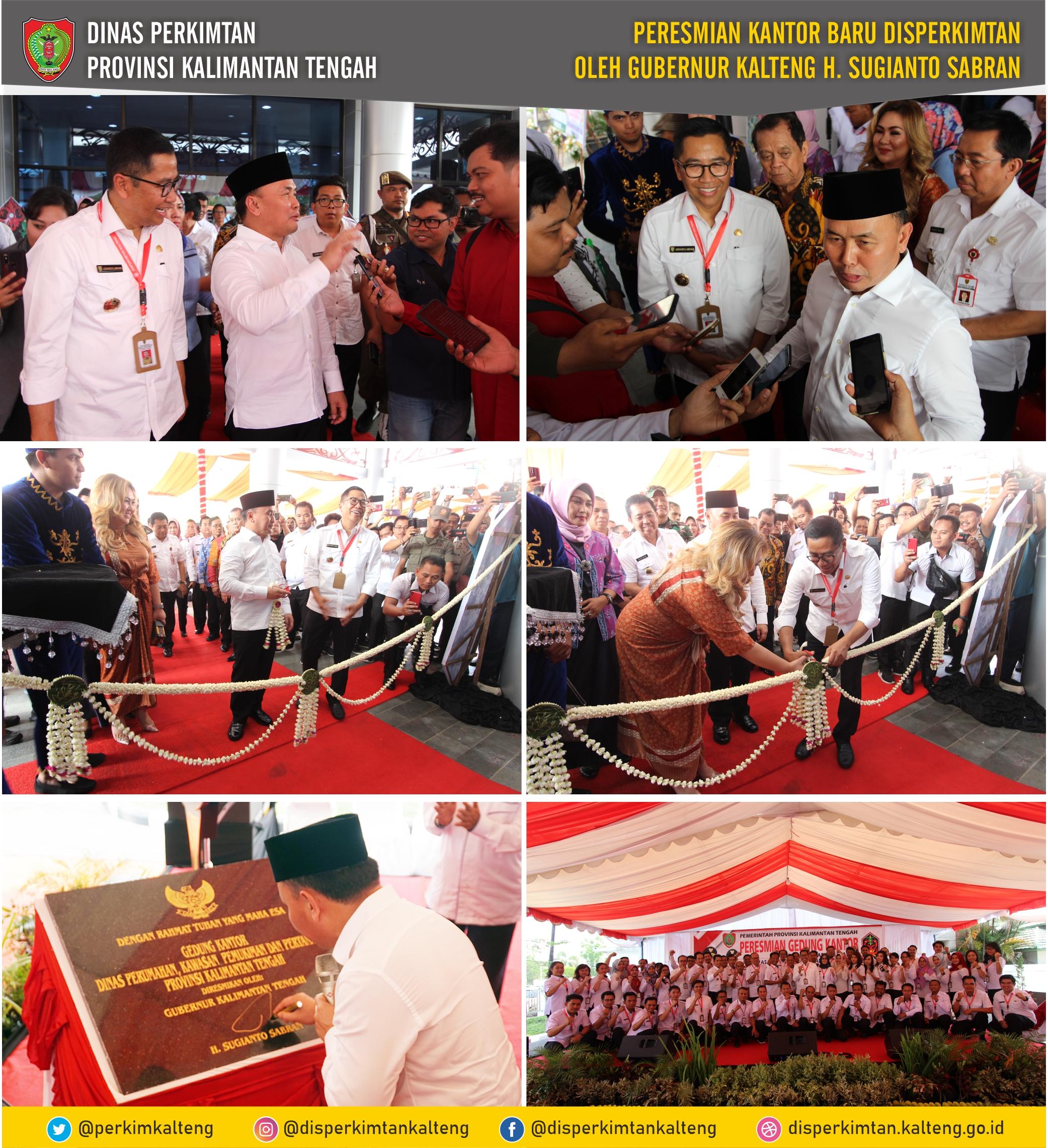 Peresmian Kantor Baru Disperkimtan oleh Gubernur Kalimantan Tengah, Sugianto Sabran